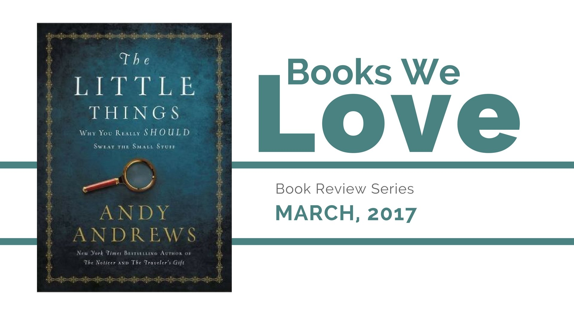 Books We Love: Exclusive – The Little Things by Andy Andrews [Review]