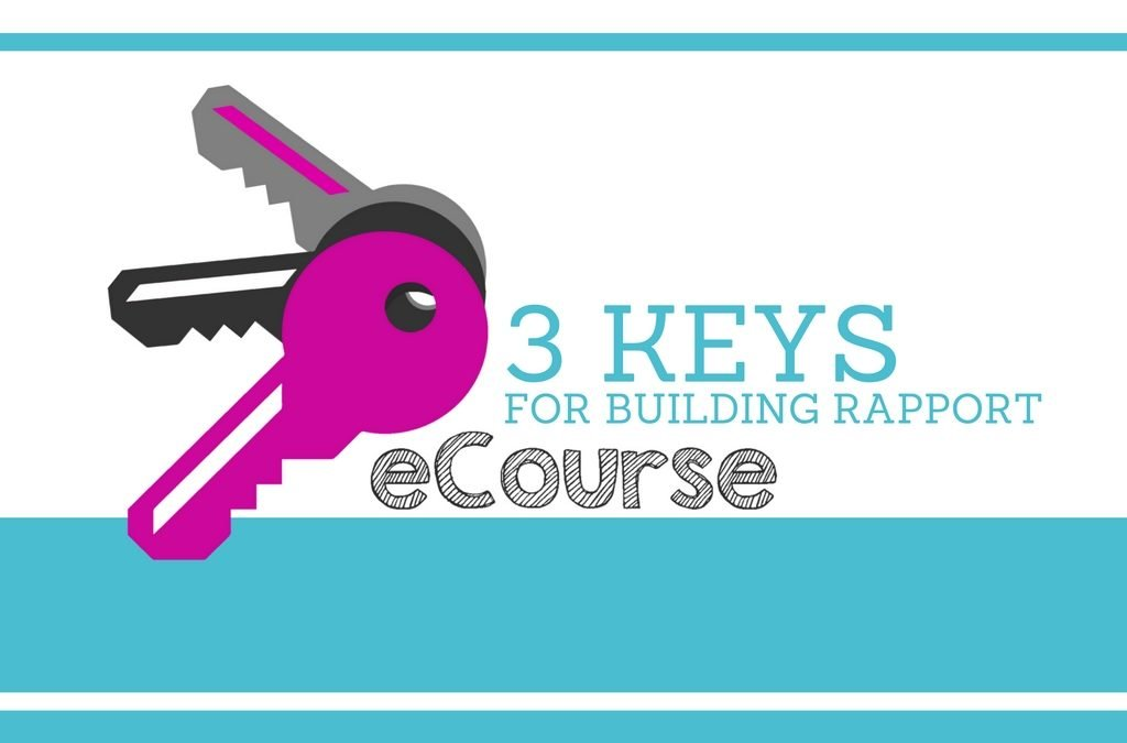 The 3 Keys for How to Build Rapport [eCourse]