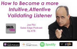 Listening skills Sales Edge podcast Joe Pici