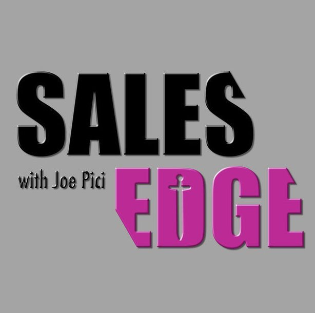 sales edge podcast with Joe Pici