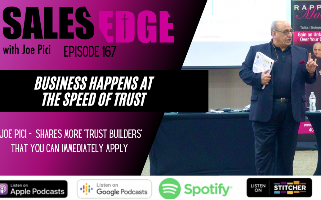 Ep. 167 Business Happens at the Speed of Trust