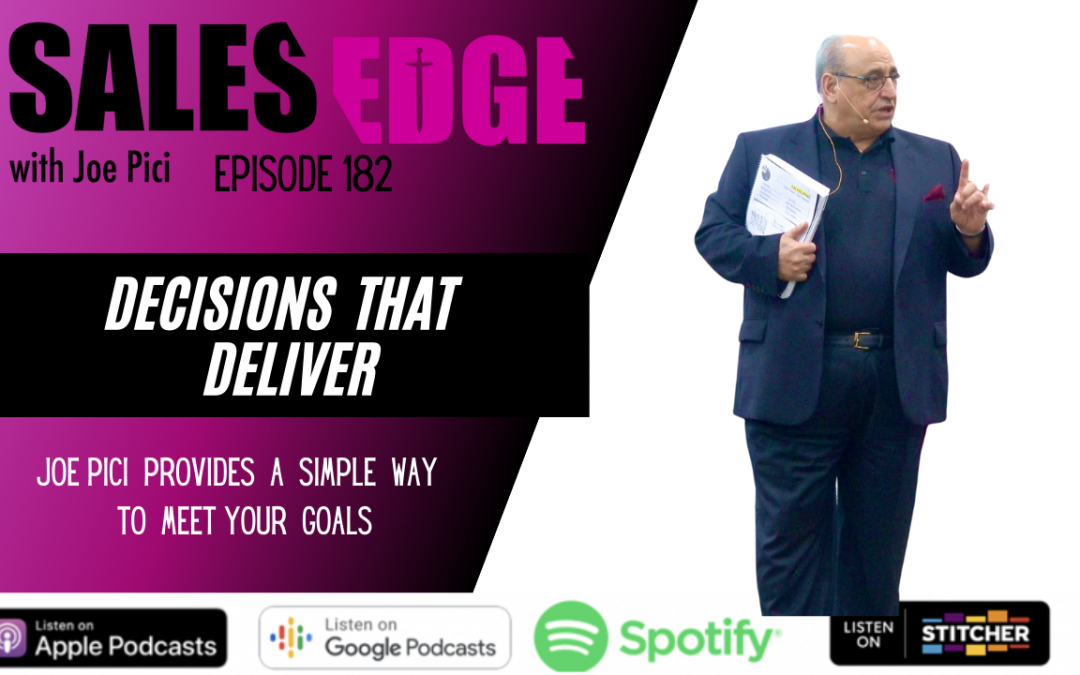 Ep. 182 Decisions that Deliver