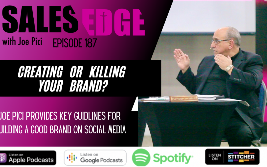 Ep. 187 Brand Reputation – Creating or Killing Your Brand?