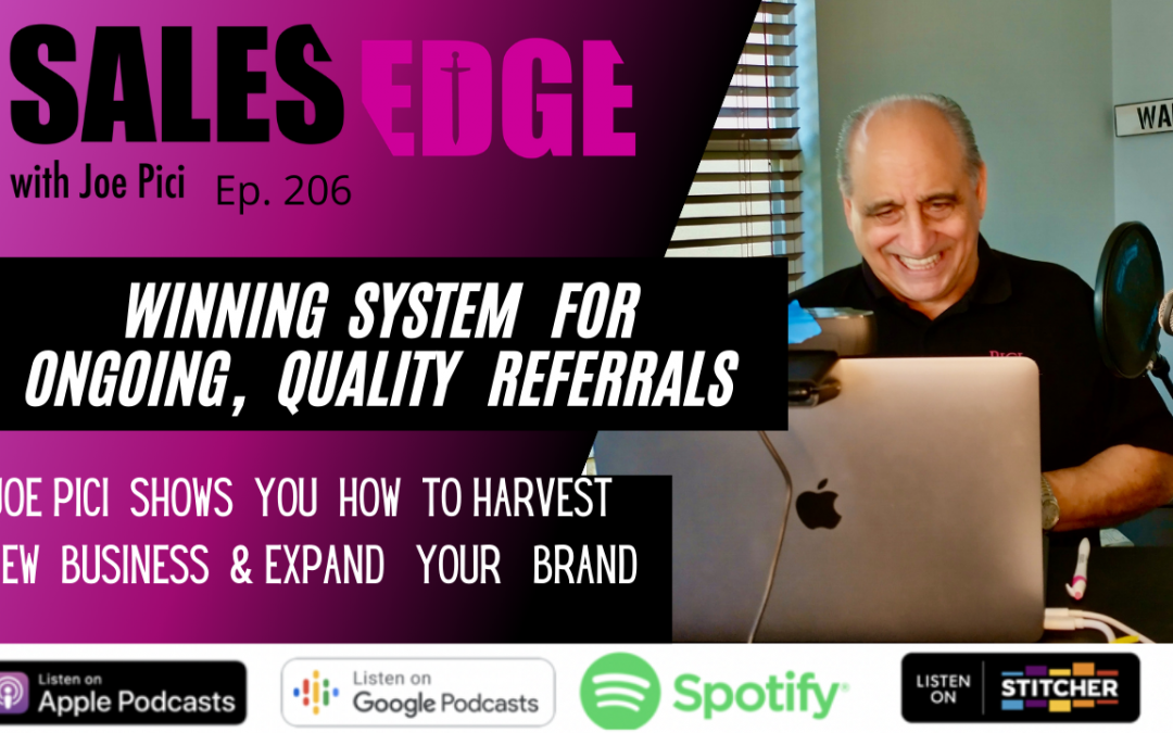 Ep. 206 Winning System for Ongoing, Quality Referrals