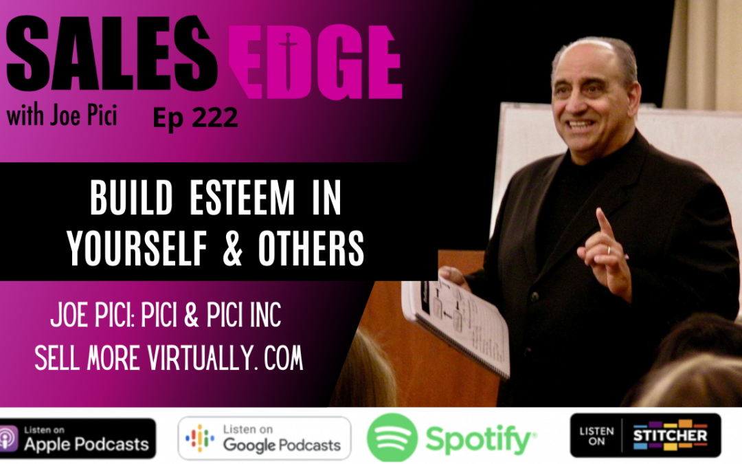 Ep. 222 Build Esteem in Yourself & Others