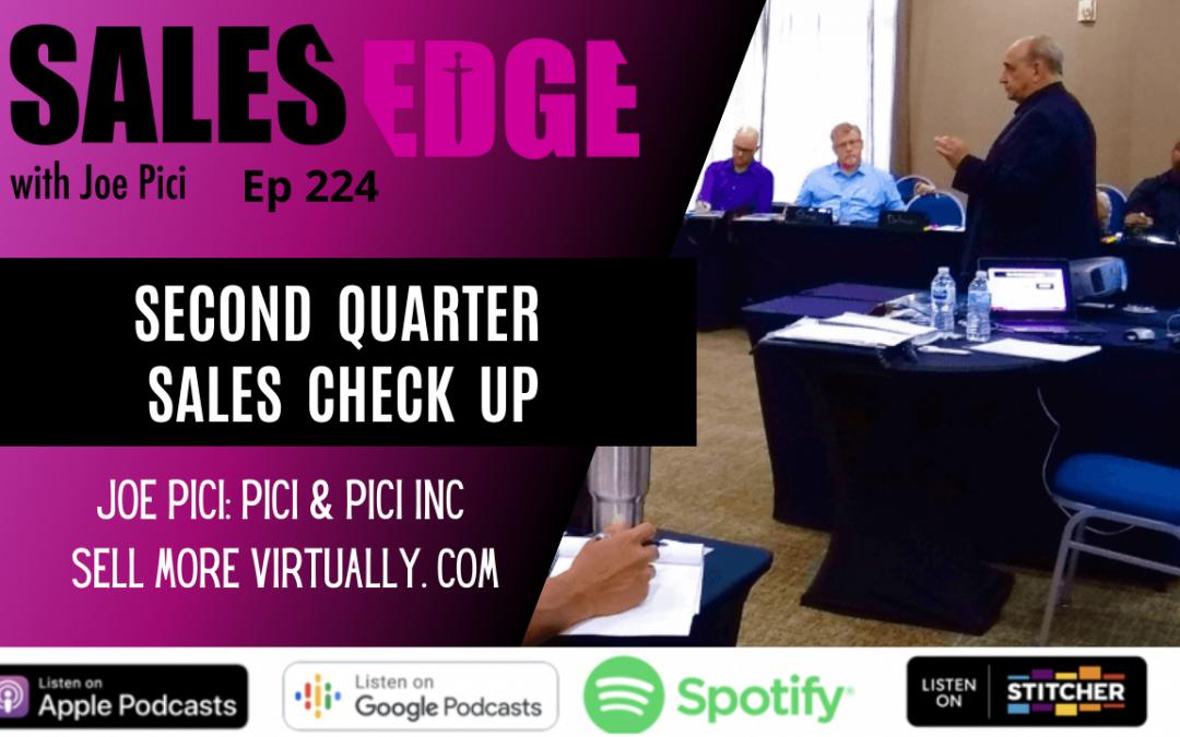 Ep. 224 Second Quarter Sales Check Up