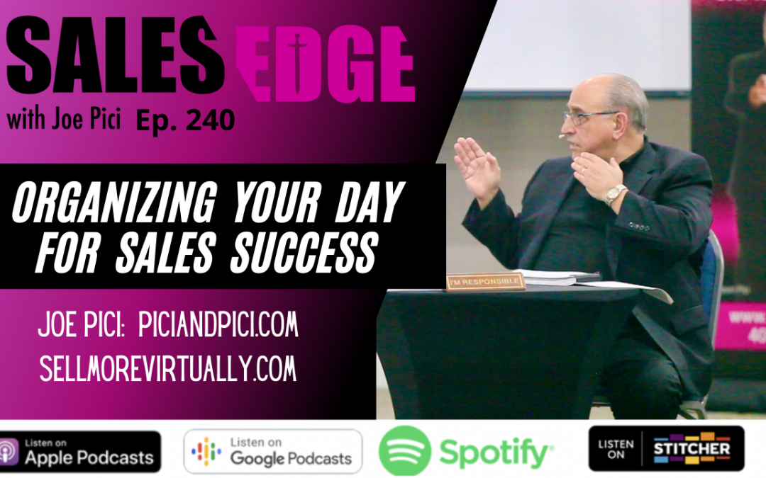 Ep. 240 Organizing Your Day for Sales Success